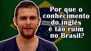 Por que o nivel do inglês é tão pessimo no Brasil?