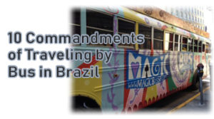 The 10 Commandments of Traveling by Bus in Brazil