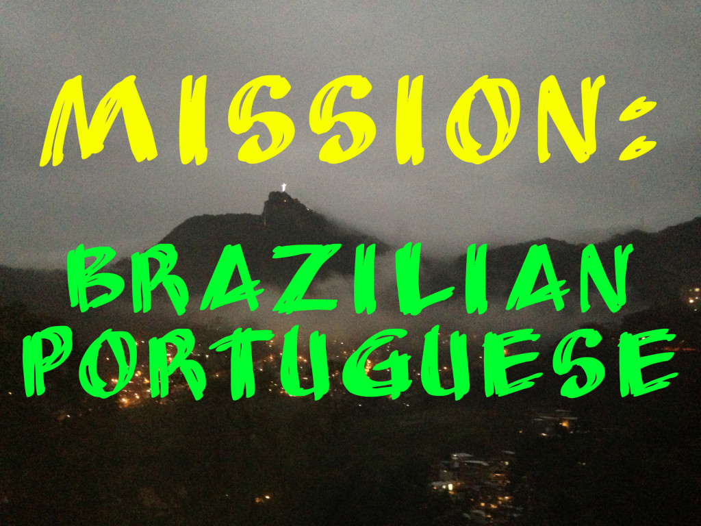 Mission to speak Brazilian Portuguese