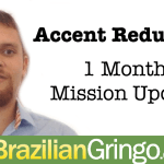 Accent Reduction Mission: 1 Month Update