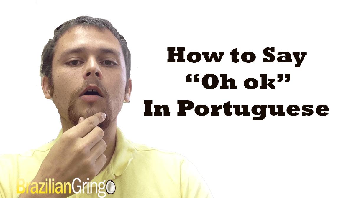 oh ok in portuguese