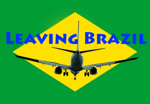I'm leaving Brazil for a while