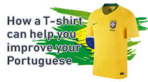 How a T-shirt can help you improve your Portuguese
