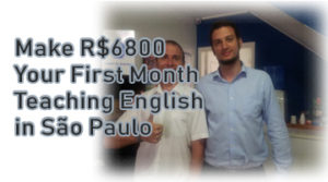 How to Make R$6800 Your First Month Teaching English in São Paulo