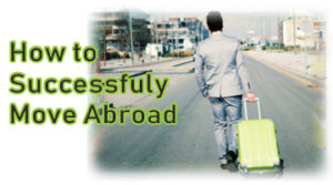 How to Successfuly Move Abroad