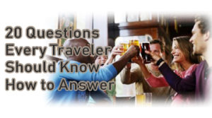 20 Questions Every Traveler Should Know How to Answer