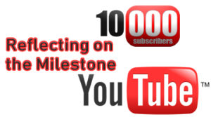 Reflecting on the Milestone of 10,000 Youtube Subscribers