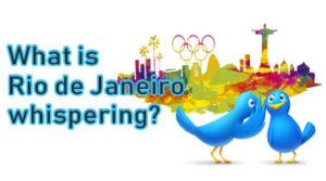 What is Rio de Janeiro whispering?