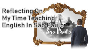 Reflecting On My Time Teaching English In São Paulo