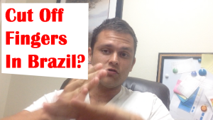 How Many Fingers Should You Cut Off in Brazil?