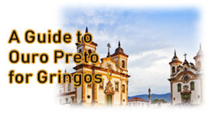 A Guide to Ouro Preto for Gringos