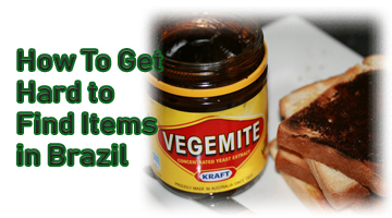 How To Get Hard to Find Items in Brazil