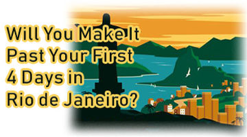 Will You Make It Past Your First 4 Days in Rio de Janeiro?
