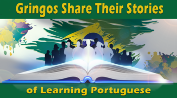 Gringos Share How Learning Portuguese Made Their Lives Better