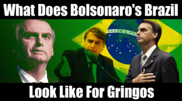 What Does Bolsonaro's Brazil Look Like For Gringos?