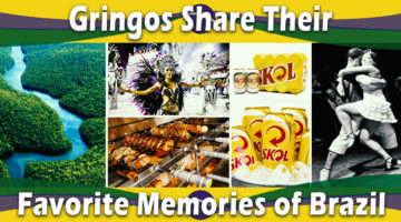 What Are Gringos Best Memories Of Being In Brazil?